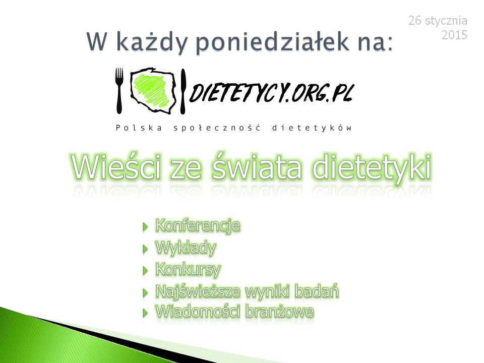 Wieści ze świata dietetyki (26.01.2015)