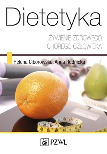 Recenzja: Dietetyka. Żywienie zdrowego i chorego człowieka – Ciborowska, Rudnicka (2014) – wydanie IV