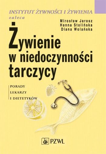 Recenzja: Żywienie w niedoczynności tarczycy – Jarosz, Stolińska, Wolańska (2014)