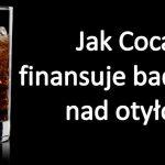 Coca Cola finansuje badania zmniejszące odpowiedzialność złej diety za otyłość