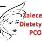 Zalecenia dietetyczne u kobiet z zespołem policystycznych jajników (PCOS)