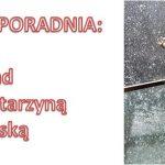 CYKL MOJA PORADNIA: Wywiad z doradcą dietetycznym dr Katarzyną Karpińską