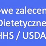 Nowe zalecenia dietetyczne USDA/DHHS