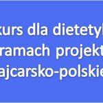 Konkurs dla dietetyków (Projekt Szwajcarsko-Polski)