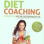 Recenzja: Diet coaching – poradnik dla wiecznie odchudzających się – Urszula Mijakowska