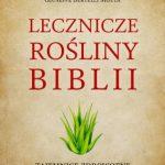 Recenzja: Lecznicze rośliny Biblii [Giuseppe Bertelli Motta]