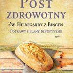 Recenzja: Post zdrowotny św. Hildegardy z Bingen. Potrawy i plany dietetyczne [Brigitte Pregenzer i Brigitte Schmidle]