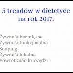 Top 5 trendów dietetycznych w 2017 roku