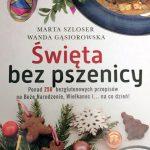 Święta bez pszenicy – Marta Szloser, Wanda Gąsiorowska [RECENZJA]