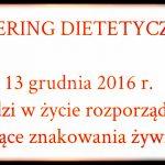 Catering dietetyczny – dzisiaj wchodzą przepisy o znakowaniu żywności!