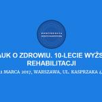 Konferencja międzynarodowa. Postępy nauk o zdrowiu – Warszawa – 31.03.2017