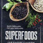 SUPERFOODS, czyli żywność o wysokiej wartości odżywczej [RECENZJA]