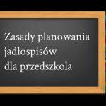 Zasady planowania jadłospisów dla przedszkola