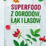 RECENZJA: Superfood z ogrodów, łąk i lasów