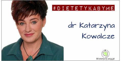 Dr Katarzyna Kowalcze #DIETETYKABYME
