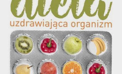 Dieta uzdrawiająca organizm – recenzja książki