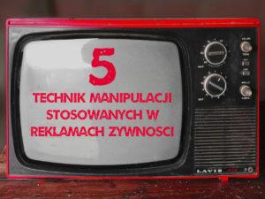 techniki manipulacji w reklamie