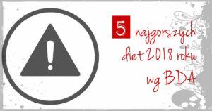 5 najgorszych diet 2018
