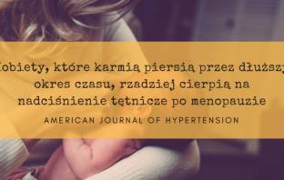 Kobiety, które karmią piersią przez dłuższy okres czasu, rzadziej cierpią na nadciśnienie tętnicze po menopauzie