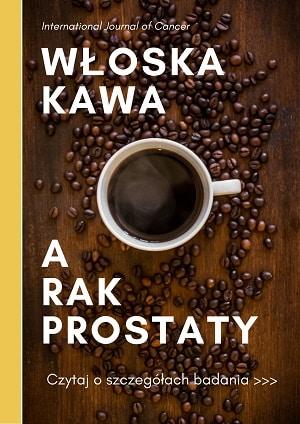 włoska kawa a rak prostaty
