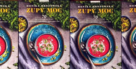 Zupy moc – Monika Mrozowska [RECENZJA]