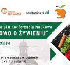 """I Ogólnopolska Konferencja Naukowa """"Naukowo o Żywieniu"""""""